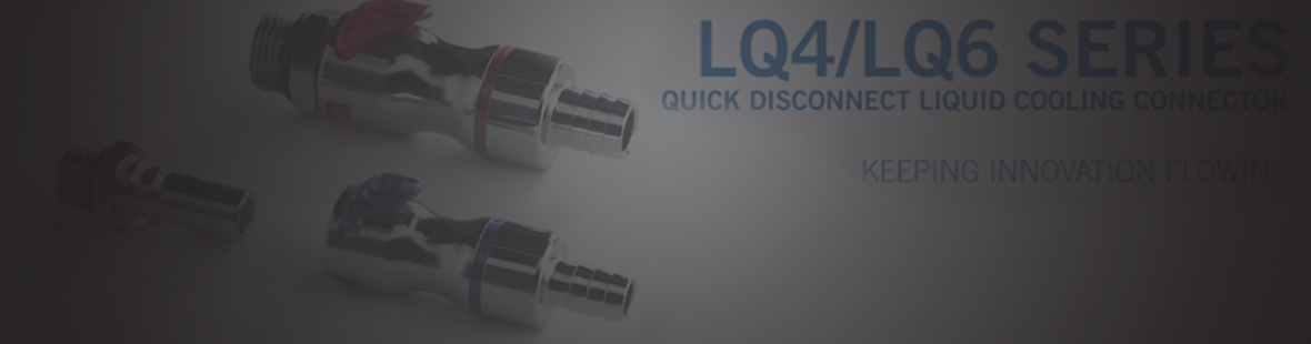 The already reliable LQ4 and LQ6 connectors have been enhanced to be even more robust and easier to use