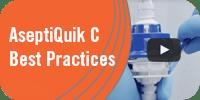 AseptiQuik C Best Practices