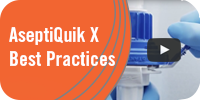 AseptiQuik X Best Practices